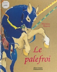 Martine Bourre - Le palefroi.