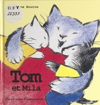 Martine Bourre - Tom et Mila.