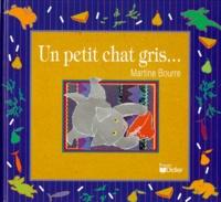Martine Bourre - UN PETIT CHAT GRIS....