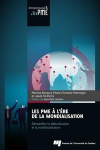 Martine Boutary et Marie-Christine Monnoyer - Les PME à l'ère de la mondialisation - Démystifier la délocalisation et la multilocalisation.