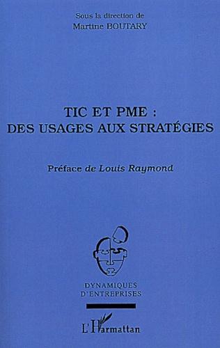 Martine Boutary et  Collectif - TIC et PME : des usages aux stratégies.