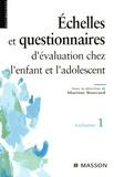 Martine Bouvard - Echelles et questionnaires d'évaluation chez l'enfant et l'adolescent - Volume 1.