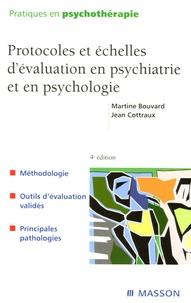 Martine Bouvard et Jean Cottraux - Protocoles et échelles d'évaluation en psychiatrie et en psychologie.