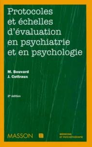 Martine Bouvard et Jean Cottraux - Protocoles et échelles d'évaluation en psychiatrie et psychologie.
