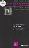 Martine Bouveret-Gauer et Claudine Marenco - Le commerce et la ville.