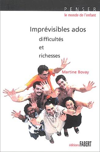 Martine Bovay - Imprévisibles ados - Problèmes et richesses.