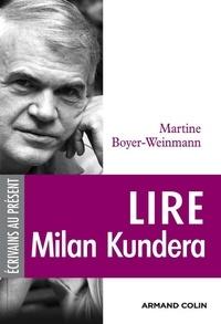 Martine Boyer-Weinmann - Lire Milan Kundera.