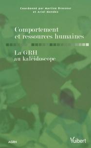Martine Brasseur et Ariel Méndez - Comportement et ressources humaines - La GRH au kaléidoscope.