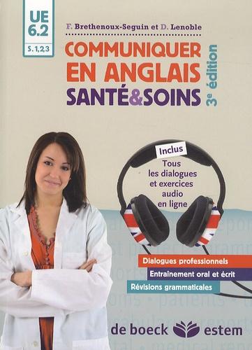 Martine Brethenoux et Denis Lenoble - Communiquer en anglais - Santé et soins.