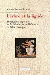 Martine Bretin-Chabrol - L'arbre et la lignée - Métaphores végétales de la filiation et de l'alliance en latin classique.