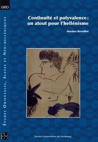 Téléchargement gratuit d'ebook pour pc Continuité et polyvalence  - Un atout pour l'hellénisme 9782868204080 in French  par Martine Breuillot