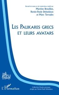 Martine Breuillot et Renée-Paule Debaisieux - Les palikares grecs et leurs avatars.