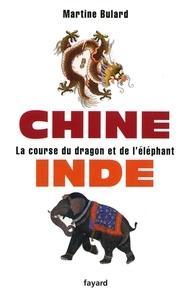 Martine Bulard - Chine, Inde : la course du dragon et de l'éléphant.