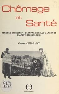 Martine Bungener et Chantal Horrelou-Lafarge - Chômage et santé : l'état de santé d'une ville en chômage, Fougères (Ille-et-Vilaine).