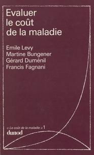 Martine Bungener et Gérard Duménil - Le coût de la maladie (1) - Évaluer le coût de la maladie.