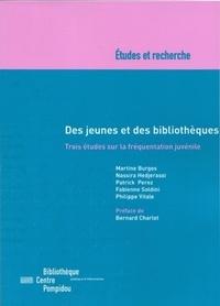 Martine Burgos et Nassira Hedjerassi - Des jeunes et des bibliothèques - Trois études sur la fréquentation juvénile.