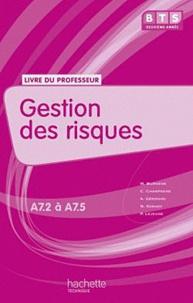 Martine Burnens - Gestion des risques BTS assitant de gestion de PME-PMI A7.2 à A7.5 - Livre du professeur.