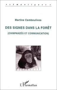 Martine Camboulives - Des signes dans la forêt - Chimpanzés et communication.