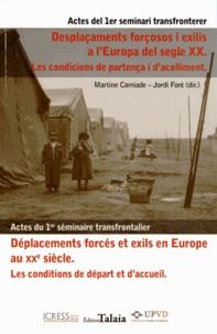 Martine Camiade et Jordi Font - Déplacements forcés et exils en Europe au XXe siècle : les conditions de départ et d'accueil - Actes du 1er séminaire transfrontalier.