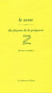 Martine Camillieri - Le zeste, dix façons de le préparer.