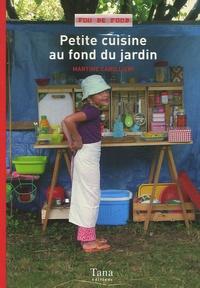 Martine Camillieri et Valérie Chazel - Petite cuisine au fond du jardin.