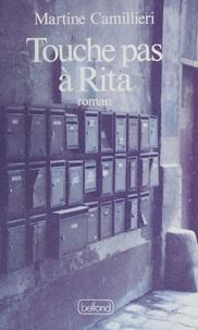 Martine Camillieri - Touche pas à Rita.