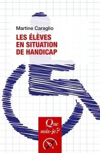 Martine Caraglio - Les élèves en situation de handicap.