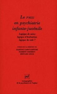 Martine Caron-Lefèvre et Florent Cosseron - Le PMSI en psychiatrie juvéno-infantile - Logique de soin, logique d'évaluation, logique de coût ?.