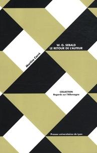 Martine Carré - W.G. Sebald : le retour de l'auteur.