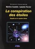 Martine Castello et Isabelle Février - La conspiration des étoiles - Enquête sur le mystère Ummo.
