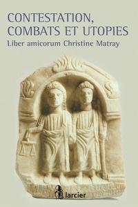 Martine Castin et Patrick Henry - Contestation, combats et utopies - Liber amicorum Christine Matray.