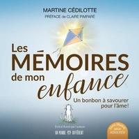 Martine Cédilotte - Les mémoires de mon enfance - Un bonbon à savourer pour l'âme !.