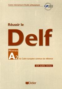 Martine Cerdan et Dominique Chevallier-Wixler - Réussir le DELF Niveau A2 du Cadre européen commun de référence. 1 CD audio