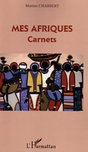 Martine Chabbert - Mes Afriques - Carnets.