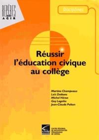 Martine Champeaux - Réussir l'éducation civique au collège.