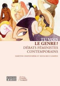 Martine Chaponnière et Silvia Ricci Lempen - Tu vois le genre ? - Débats féministes contemporains.