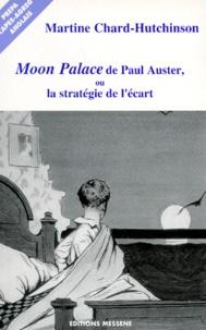 """Martine Chard-Hutchinson - """"Moon Palace"""" de Paul Auster, ou La stratégie de l'écart."""