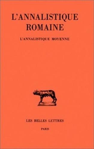 Martine Chassignet et Jean-Louis Ferrary - L'annalistique romaine L'annalistique moyen : .