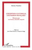 Martine Chaudron - L'exception culturelle, une passion française ? - Eléments pour une histoire culturelle comparée.