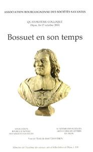 Martine Chauney-Bouillot - Bossuet en son temps.