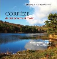Martine Chavent et Jean-Paul Chavent - Corrèze de ciel de terre et d'eau.