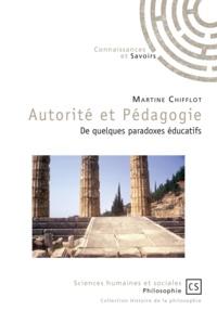 Martine Chifflot - Autorité et pédagogie - De quelques paradoxes éducatifs.