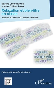 Martine Chomentowski et Jean-Philippe Rossy - Relaxation et bien-être en classe - Vers de nouvelles formes de médiation.