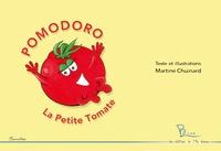 Martine Chuinard - Pomodoro, la petite tomate.