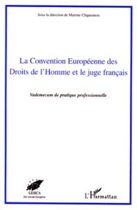 LA CONVENTION EUROPEENNE DES DROITS DE LHOMME ET LE JUGE FRANCAIS. Vademecum de pratique professionnelle.pdf