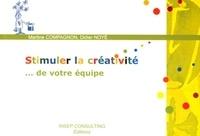 Martine Compagnon et Didier Noyé - Stimuler la créativité... de votre équipe.