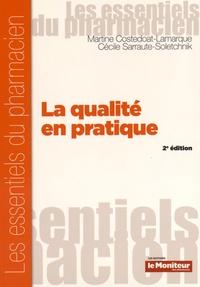Martine Costedoat-Lamarque et Cécile Sarraute-Soletchnik - La qualité en pratique.