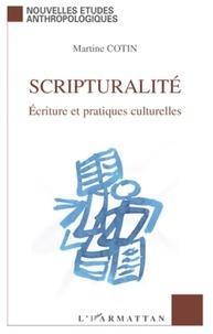 Martine Cotin - Scripturalité - Ecriture et pratiques culturelles.