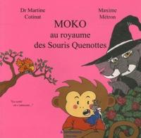 Martine Cotinat et Maxime Métron - Moko au royaume des Souris Quenottes.