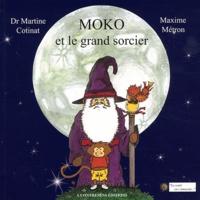 Martine Cotinat et Maxime Métron - Moko et le grand sorcier.